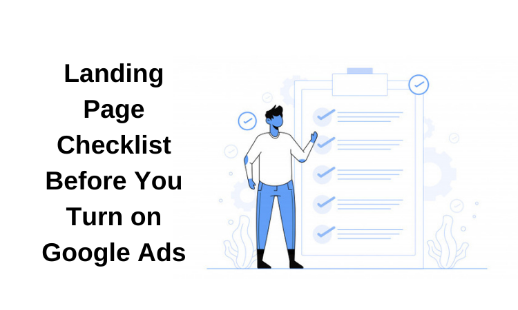 Landing Page Checklist Before You Turn on Google Ads